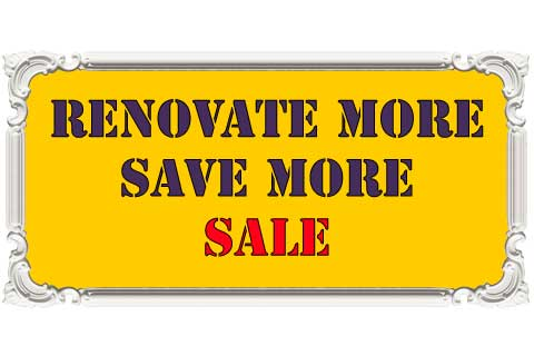 Renovate More, Save More Sale