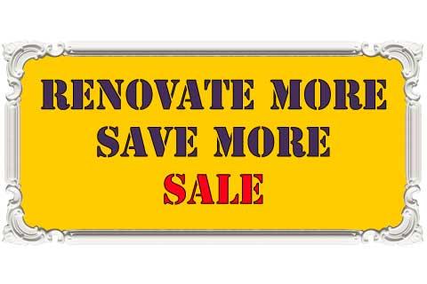 Renovate More, Save More Sale